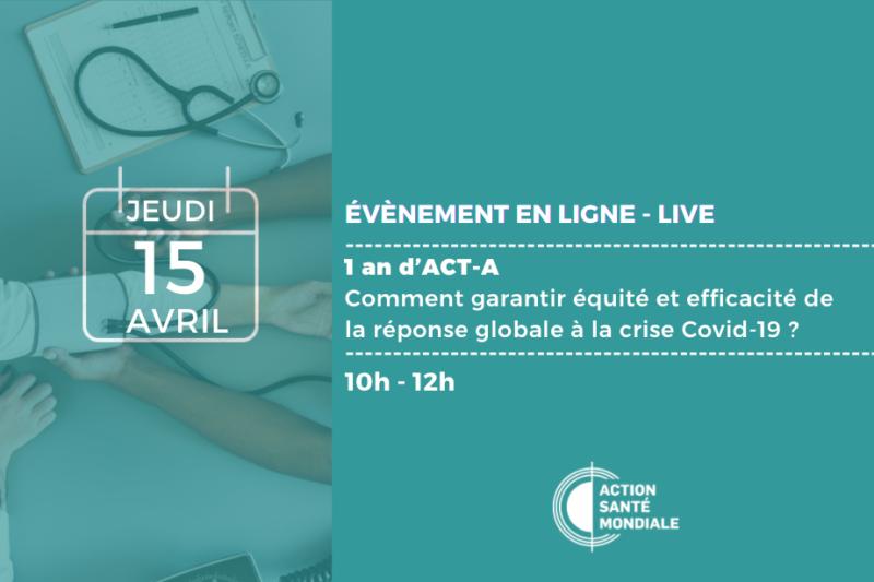 A vos agendas ! Jeudi 15 avril : Table ronde 1 an de l'ACT-Accelerator