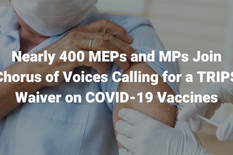 Près de 400 députés nationaux et européens appellent conjointement à une dérogation ADPIC sur les vaccins COVID-19