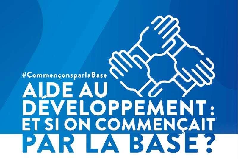 Aide au Développement : et si on commençait par la base?